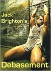 Debasement - Jack Brighton