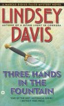 Three Hands in the Fountain (Marcus Didius Falco Mysteries) - Lindsey Davis