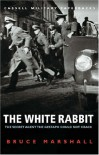 The White Rabbit: The Secret Agent the Gestapo Could Not Crack - Bruce Marshall