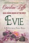 Evie (Mail-Order Brides of the West #2) - Caroline Fyffe