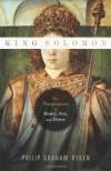 King Solomon: The Temptations of Money, Sex, and Power - Philip Graham Ryken