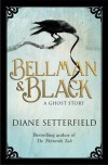 Bellman and Black: A Ghost Story - Diane Setterfield