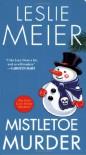 Mistletoe Murder (Lucy Stone Mystery) - Leslie Meier