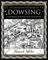 Dowsing: A Journey Beyond Our Five Senses (Mathemagical Ancient Wizdom) - Hamish Miller