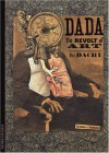Dada: The Revolt of Art (Discoveries) - Marc Dachy