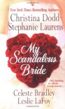 My Scandalous Bride - Celeste Bradley, Stephanie Laurens, Christina Dodd, Leslie LaFoy