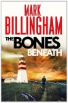 The Bones Beneath (Tom Thorne Novels) - Mark Billingham