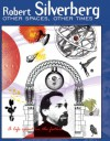 Other Spaces, Other Times: A Life Spent in the Future - Robert Silverberg