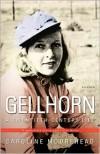 Gellhorn: A Twentieth-Century Life - Caroline Moorehead