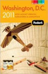 Fodor's Washington, D.C. 2011: with Mount Vernon, Alexandria & Annapolis - Fodor's Travel Publications Inc.
