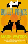 Bullet Points - Mark Watson
