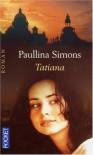 Tatiana (Tatiana et Alexandre, #1) - Paullina Simons