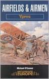 AIRFIELDS AND AIRMEN : YPRES (Battleground Europe) - Michael O'Connor