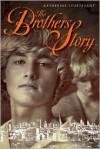 The Brothers Story - Katherine Sturtevant