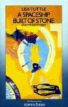 A Spaceship Built of Stone and Other Stories - Lisa Tuttle