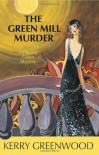 The Green Mill Murder (Phryne Fisher Mysteries (Hardcover)) - Kerry Greenwood