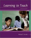 Learning to Teach with Online Learning Center Card with Powerweb and Student CD-ROM - Richard I. Arends