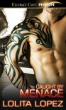 Caught by Menace (Grabbed, #2) - Lolita Lopez