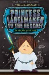 Princess Labelmaker to the Rescue: An Origami Yoda Book - Tom Angleberger