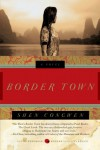 Border Town: A Novel - Shen Congwen