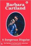 A Dangerous Disguise - Barbara Cartland