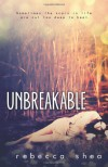 Unbreakable  - Rebecca Shea, Okay Creations