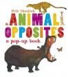 Animal Opposites - Petr Horáček