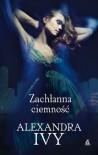 Zachłanna ciemność - Alexandra Ivy