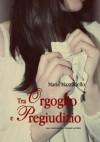 Tra Orgoglio e Pregiudizio - Maria Mazzariello