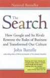 The Search: How Google and Its Rivals Rewrote the Rules of Business and Transformed Our Culture - John Battelle