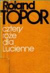 Cztery róże dla Lucienne - Roland Topor