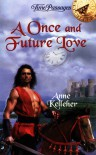 A Once and Future Love - Anne Kelleher