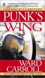 Punk's Wing - Ward Carroll