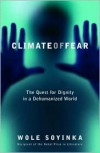 Climate of Fear: The Quest for Dignity in a Dehumanized World - Wole Soyinka