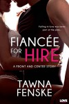 Fiancée for Hire (A Front and Center Novel) (Entangled Lovestruck) - Tawna Fenske