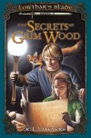 The Secrets of Grim Wood  (Lowthar's Blade, Book #2) - R.L. LaFevers