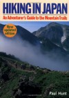Hiking in Japan: An Adventurer's Guide to the Mountain Trails - Paul Hunt