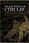 Black Wings of Cthulhu: Tales of Lovecraftian Horror - S. T. Joshi (Editor)