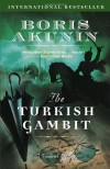 The Turkish Gambit - Boris Akunin, Andrew Bromfield