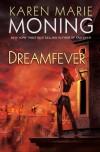 Dreamfever book 4 ( The Fever Series ) - Karen Marie Moning