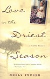 Love in the Driest Season: A Family Memoir - Neely Tucker