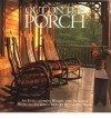 Out on the Porch: An Evocation in Words and Pictures - Reynolds Price, Clifton Dowell
