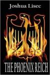 The Phoenix Reich - Joshua Lisec
