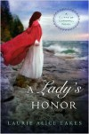 A Lady of Honor - Laurie Alice Eakes