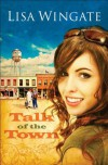 Talk of the Town (Welcome to Daily, Texas Book #1) - Lisa Wingate