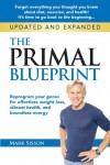 The Primal Blueprint: Reprogram Your Genes for Effortless Weight Loss, Vibrant Health and Boundless Energy - Mark Sisson