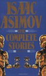 The Complete Stories, Vol 1 - Isaac Asimov