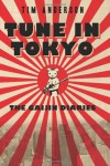 Tune in Tokyo: The Gaijin Diaries - Tim  Anderson