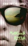Mroczna rzeka (Czwarty Wymiar #2) - John Twelve Hawks, Cezary Murawski
