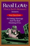 Real Love: Answers to Your Questions on Dating, Marriage and the Real Meaning of Sex - Mary Beth Bonacci